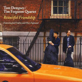 Tom Dempsey & Tim Ferguson Quartet/Tom Dempsey/Tim Ferguson: Beautiful Friendship [Digipak]