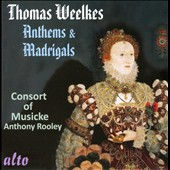 Thomas Weelkes: Anthems & Madrigals / Consort of Musicke, Rooley