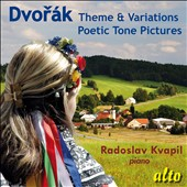 Dvorak: Theme & Variations; Poetic Tone Pictures / Radoslav Kvapil, piano