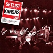 Kansas: Setlist: The Very Best of Kansas Live
