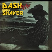 Dash Rip Rock: Dash Does Shaver [Digipak] *