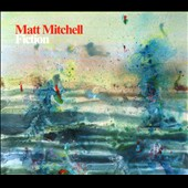 Matt Mitchell (Piano): Fiction [Digipak]