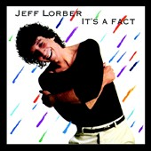 Jeff Lorber: It's a Fact
