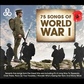 Various Artists: 75 Songs of World War I