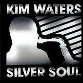 Kim Waters: Silver Soul [Digipak]