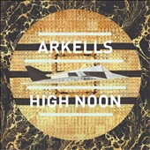 Arkells: High Noon [Digipak]