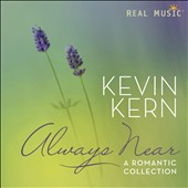 Kevin Kern: Always Near: A Romantic Collection