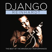 Django Reinhardt: The Best of the Broadcast Performances *