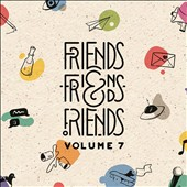 Various Artists: Friends & Friends of Friends 7 [Limited Edition] [Digipak]