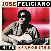 José Feliciano: Hits & Favorites