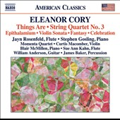 Eleanor Cory (b.1943): Things Are; String Quartet No. 3; Violin Sonata No. 1 et al. / Jayn Rosenfeld, flute; Stephen Gosling, piano; Curtis Macomber, violin et al