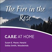 Susan Mazer: The Fire in the Rose: C.A.R.E. at Home