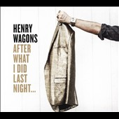 Henry Wagons: After What I Did Last Night... [Digipak] *