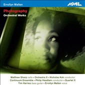 Errollyn Wallen (b.1958): Photography - Orchestral Works / Errollyn Wallen, voice; Quartet X; Orchestra X, Nicholas Kok; Continuum Ensemble, Philip Headlam
