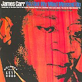 James Carr: You Got My Mind Messed Up [Bonus Tracks]