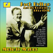 Jack Hylton & His Orchestra: Melody Maker 1935-1940