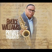 Bruce Williams (Sax): Private Thoughts