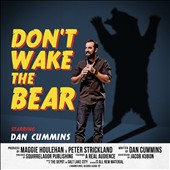 Dan Cummins: Don't Wake the Bear *