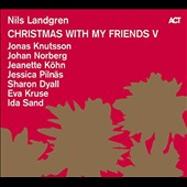 Nils Landgren: Christmas With My Friends, Vol. 5