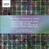 Reger: Fantasias & Fugues / David Goode, the Klais organ of Bath Abbey
