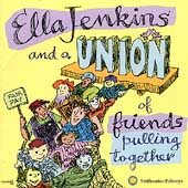 Ella Jenkins: Ella Jenkins & A Union of Friends Pulling Together
