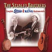 The Stanley Brothers: Complete Starday and Kind Instrumentals