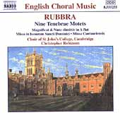 English Choral Music - Rubbra: Nine Tenebrae Motets, etc