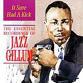 Jazz Gillum: It Sure Had a Kick: The Essential Recordings of Jazz Gillum