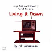 Rob Paravonian: Songs From and Inspired by the Hit T.V. Series Living It Down