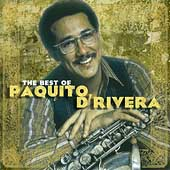 Paquito d'Rivera: The Best of Paquito D'Rivera