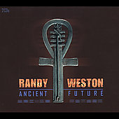 Randy Weston: Ancient Future