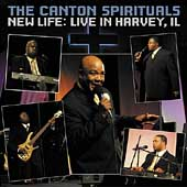 The Canton Spirituals: New Life: Live in Harvey, IL