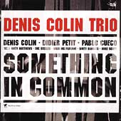 Denis Colin Trio/Denis Colin: Something in Common