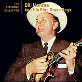 Bill Monroe & His Bluegrass Boys/Bill Monroe: The Definitive Collection