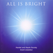 All Is Bright / Llewellyn, Handel and Haydn Society