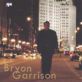 Bryon Garrison: All I've Got Time for Is Love