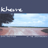 Khevre: Oyfn Sheydveg (At The Crossroads)
