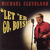 Michael Cleveland (Bluegrass): Let 'er Go, Boys!