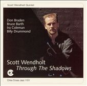 Scott Wendholt: Through the Shadows
