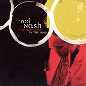 Ted Nash: In the Loop