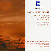 Margaret Sutherland (1897-1984): Concerto For String Orchestra, Concerto Grosso, Concerto For Violin / Melbourne, Queensland SO's; Thomas, Hopkins