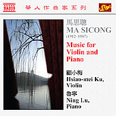 Ma: Music for Violin and Piano / Hsiao-Mei Ku, Ning Lu