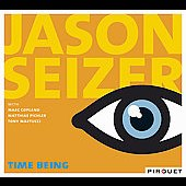 Jason Seizer: Time Being *