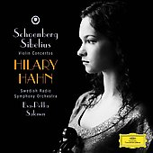 Schoenberg, Sibelius: Violin Concertos / Hilary Hahn, Esa-Pekka Salonen, Swedish Radio SO