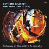 Anthony Braxton: Piano Music 1968-2000