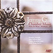 Jeremy Gill: Suite for Brass, Parabasis, 25 / Stillman, Abramovic, Parker String Quartet, et al