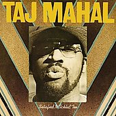 Taj Mahal: Satisfied 'n Tickled Too