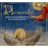 Il Poverello: Medieval & Renaissance Music / Rose Ensemble