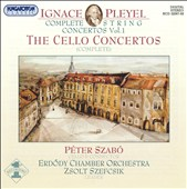 Ignace Pleyel: The Cello Concertos (Complete)