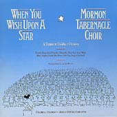 Mormon Tabernacle Choir: When You Wish Upon a Star: A Tribute to Walt Disney